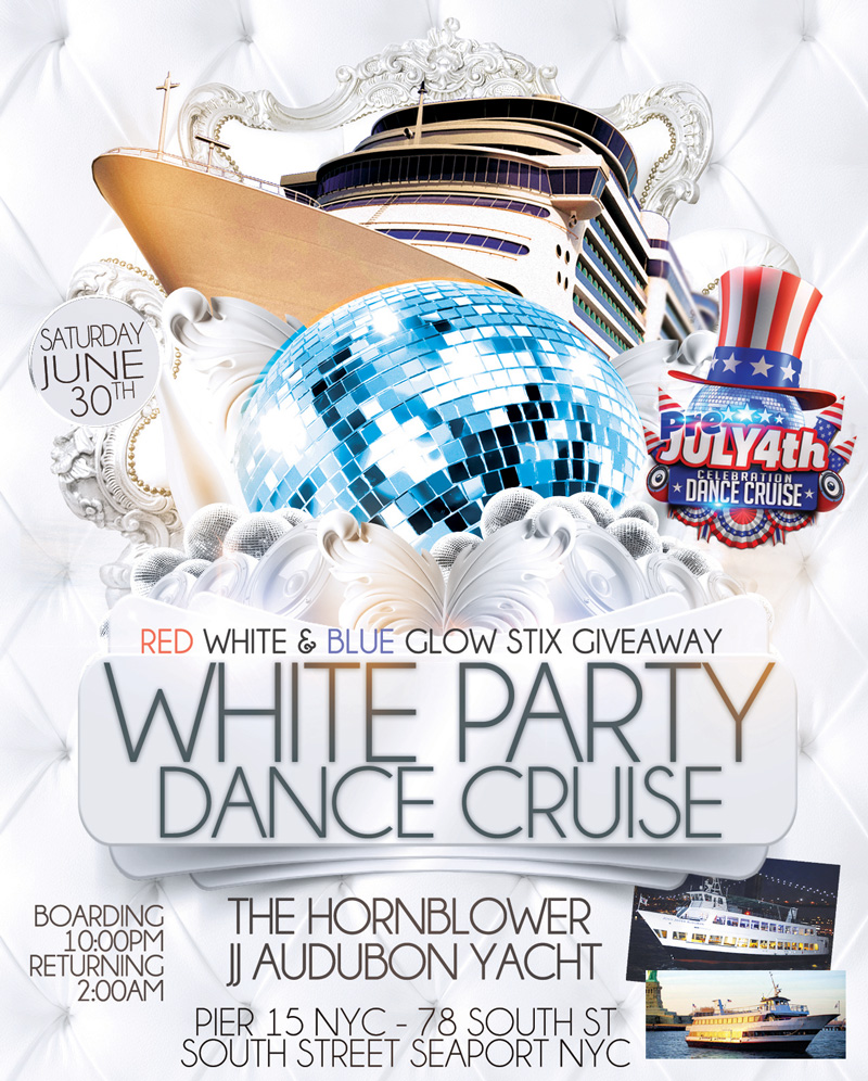 All White July 4th Weekend Party Dance Cruise Hornblower Yacht NYC at Pier 15 NYC South Street Seaport Flyer