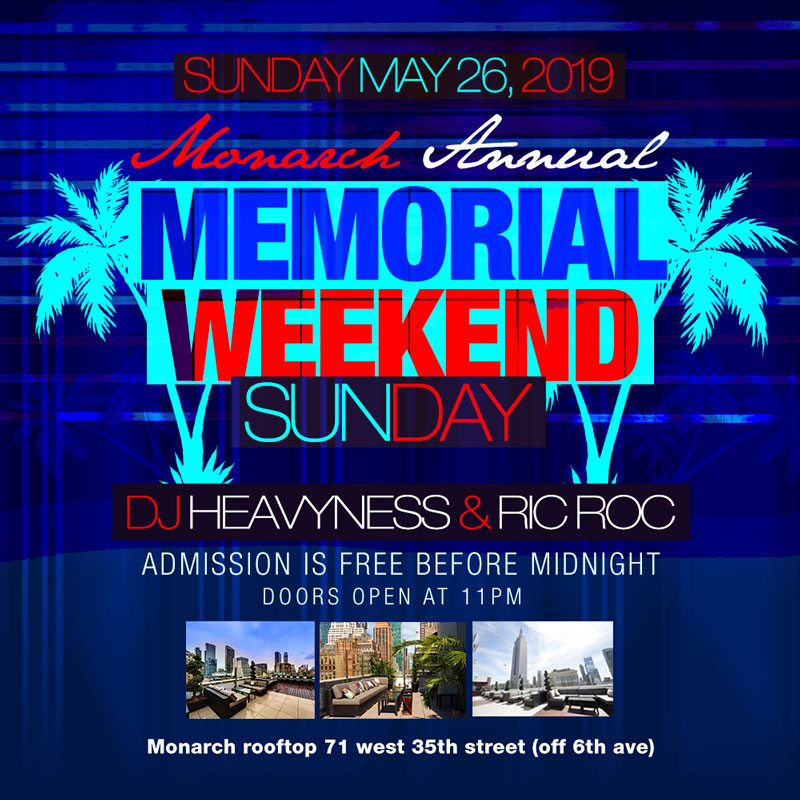 Memorial Day weekend 2018 Monarch Lounge Rooftop NYC