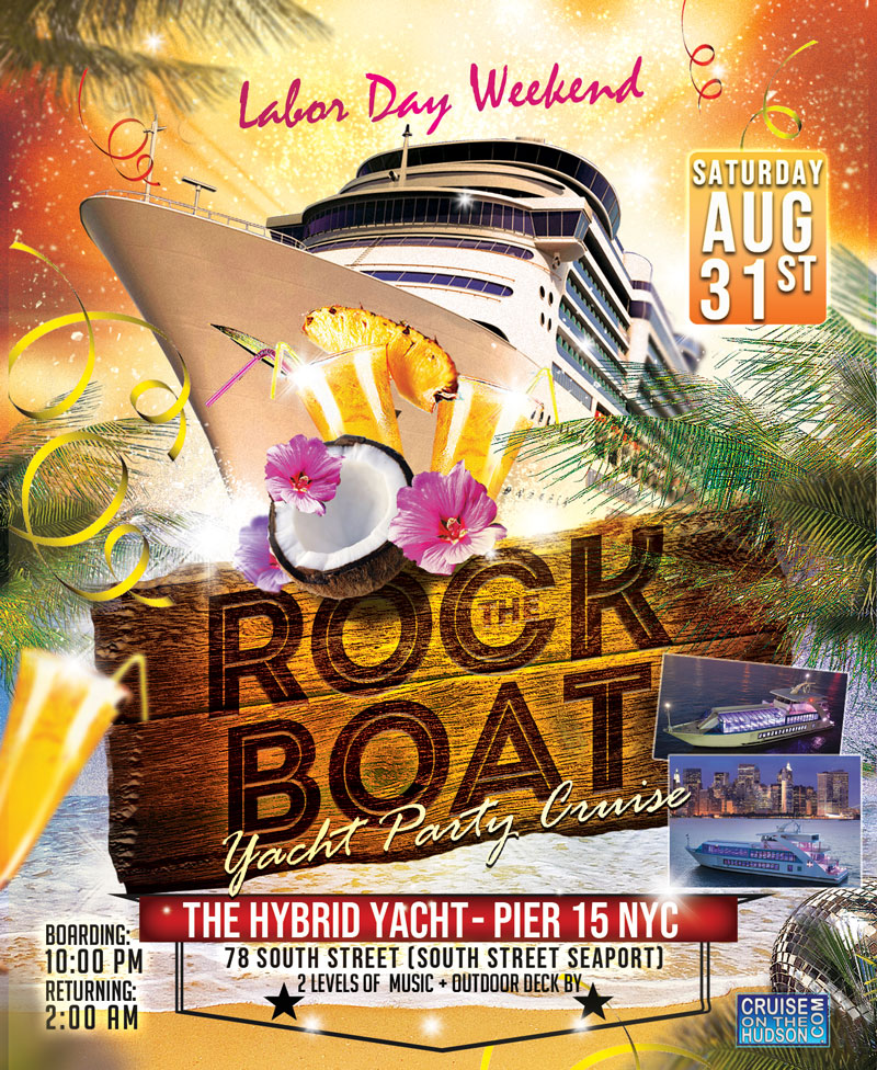 Labor Day Weekend End of Summer Cruise Yacht Party Dance Cruise NYC Rock The Boat Party Pier 15 NYC South Street Seaport
