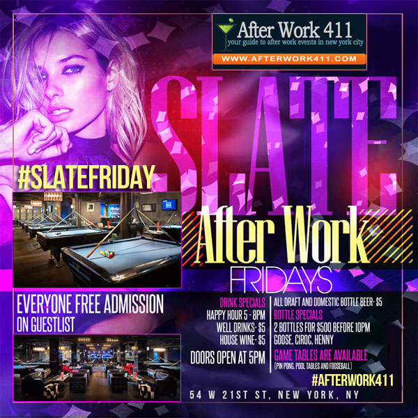 Slate NYC After Work Friday is NYC nightlife. Join us for Slate NYC Happy Hour 5pm to 8pm at Slate NYC Lounge. Slate New York Birthday Party