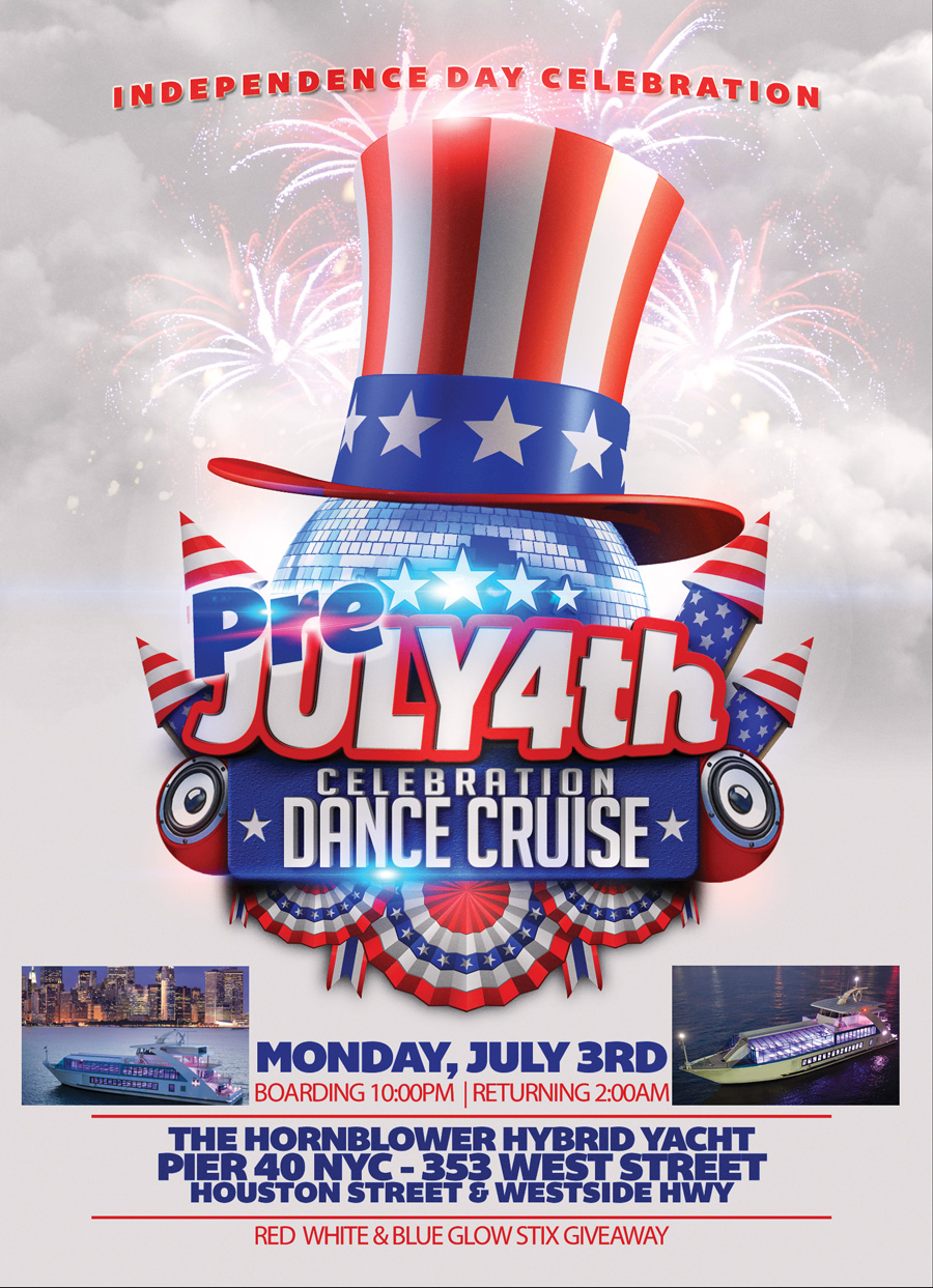 July 4th Weekend Party Dance Cruise Hornblower Hybrid Yacht NYC at Pier 40 NYC Flyer