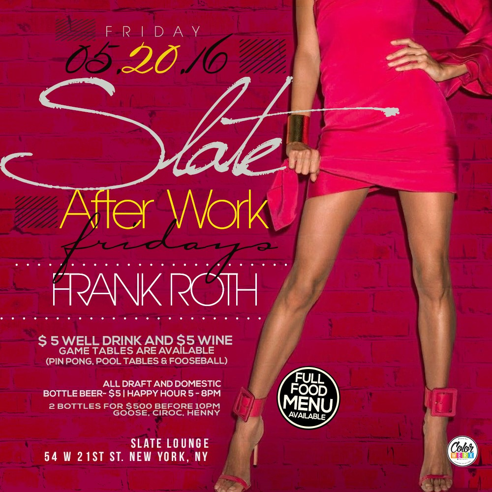 After Work Friday at Slate NYC Lounge Afterwork Happy Hour Friday